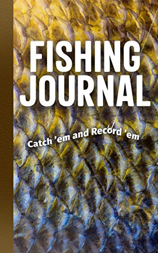 Fishing Journal: Catch 'em and Record 'em