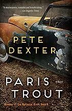 Paris Trout: A Novel by Pete Dexter (2014-11-04)