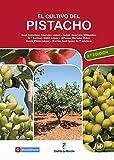 El cultivo del pistacho (Agricultura)