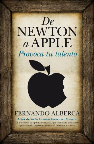 De Newton a Apple (Padres educadores) (Spanish Edition)
