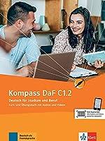 Kompass DaF in Teilbanden: Kurs- und Ubungsbuch C1.2 mit Audios und Videos