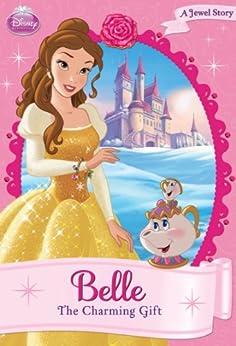 Disney Princess: Belle: The Charming Gift (Disney Chapter Book (ebook)) by [Disney Books, Disney Storybook Artists,]