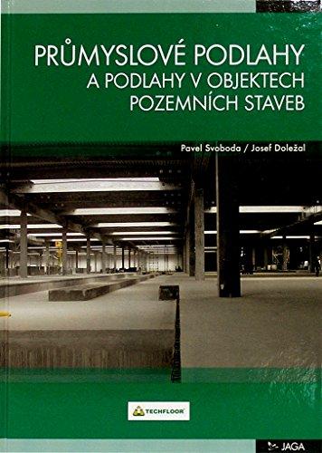 Průmyslové podlahy a podlahy v objektech pozemních staveb (2007)
