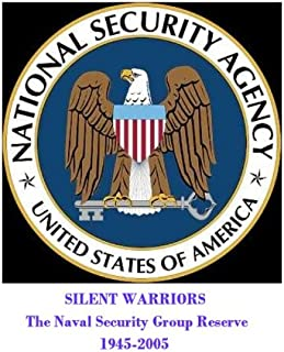 Silent Warriors: The Naval Security Group Reserve, 1945 - 2005