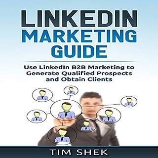 LinkedIn Marketing: Use LinkedIn B2B Marketing to Generate Qualified Prospects and Obtain Clients                   Autor:                                                                                                                                 Tim Shek                               Sprecher:                                                                                                                                 Dave Wright                      Spieldauer: 1 Std. und 23 Min.     Noch nicht bewertet     Gesamt 0,0