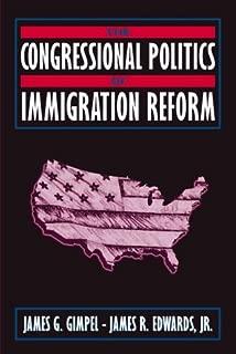 Congressional Politics of Immigration Reform, The
