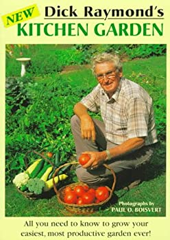 Dick Raymond's New Kitchen Garden 1881535231 Book Cover
