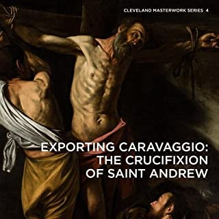Exporting Caravaggio: The Crucifixion of Saint Andrew