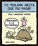 Yo molaba hasta que fui padre: Fowl Language: 26 (Bridge)