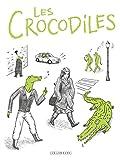 Les Crocodiles (Romans graphiques et one-shots Le Lombard)