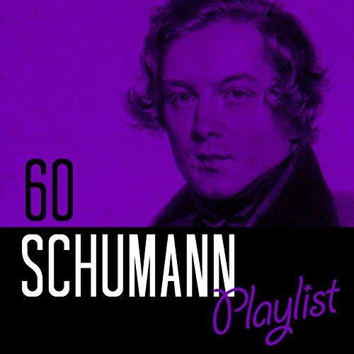 60 Schumann Playlist