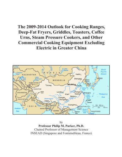 The 2009-2014 Outlook for Cooking Ranges, Deep-Fat Fryers, Griddles, Toasters, Coffee Urns, Steam Pressure Cookers, and Other Commercial Cooking Equipment Excluding Electric in Greater China