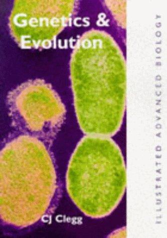 Genetics and Evolution (Illustrated Advanced Biology Series)