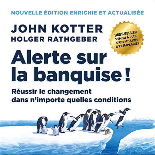 Alerte sur la banquise ! Réussir le changement dans n'importe quelles conditions. 2e édition audiobook cover art