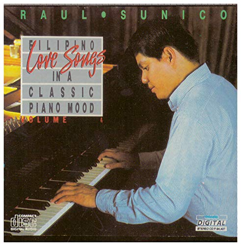 Filipino Love Songs - In a Classic Piano Mood - Volume 4 (Raul Sunico)
