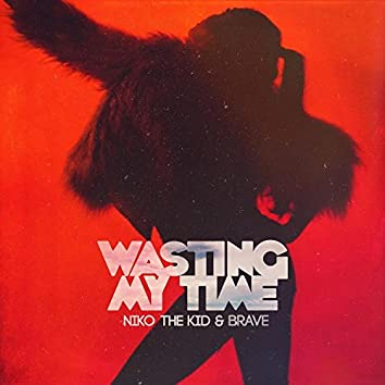 Wasting My Time (feat. Brave)