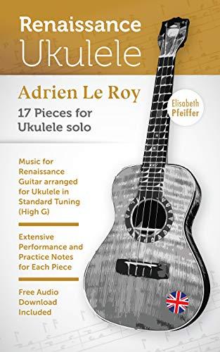 Adrien Le Roy (Renaissance Ukulele) (English Edition)