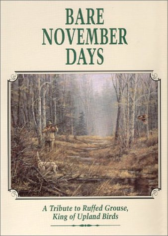 Bare November Days: A Tribute to Ruffed Grouse King of Upland Birds