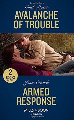 Avalanche Of Trouble: Avalanche of Trouble (Eagle Mountain Murder Mystery) / Armed Response (Omega Sector: Under Siege) (Heroes)
