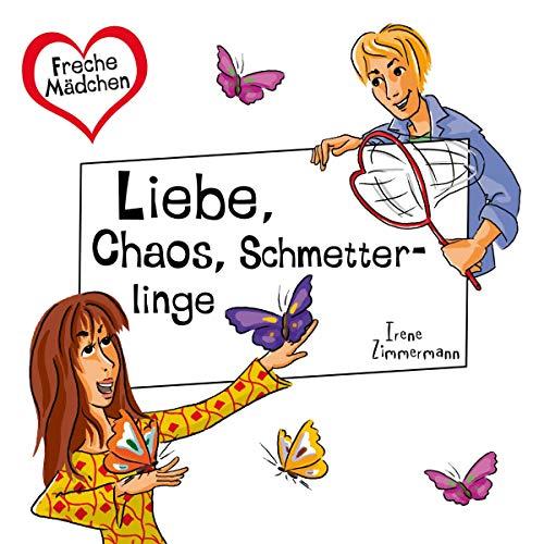 Liebe, Chaos, Schmetterlinge Titelbild