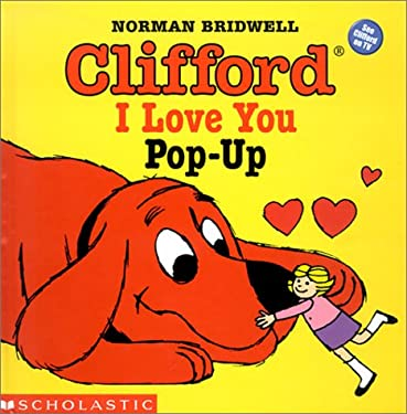 Clifford I Love You Pop-Up (Clifford the Big Red Dog) (Clifford)