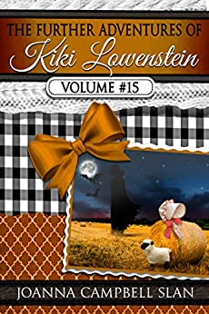 The Further Adventures of Kiki Lowenstein, Volume #15: Short Stories that Accompany the Kiki Lowenstein Mystery Series (The Further Adventures of Kiki Lowenstein Collection) by [Joanna Campbell Slan]