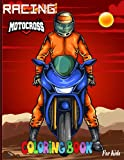 Racing Motocross Coloring Book for kids: Racing Motocross Coloring Book for kids & teens (Dirt bike,Heavy Racing Motorbikes,Classic Ratro &Sports Motorcycles &more)