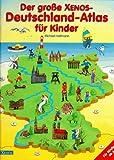 Der große Xenox Deutschland-Atlas für Kinder