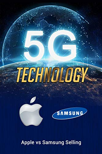 5G Technology IN 2020: Apple vs Samsung Selling (English Edition)