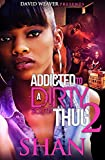Addicted to a Dirty South Thug 2