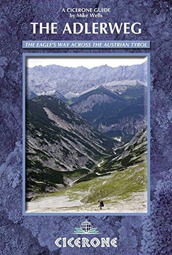 The Adlerweg: The Eagle's Way across the Austrian Tyrol (Cicerone Guides)