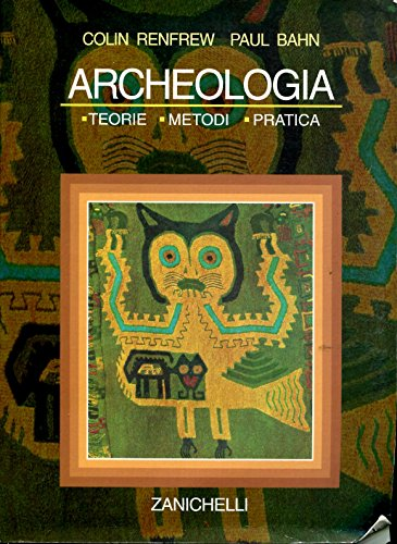 Archeologia. Teorie, metodi, pratica
