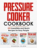 Pressure Cooker Cookbook: 525 Irresistible and Quick Recipes for Busy People