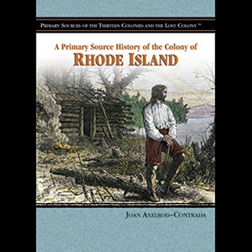 A Primary Source History of the Colony of Rhode Island audiobook cover art