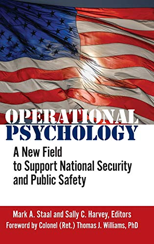 Operational Psychology: A New Field to Support National Security and Public Safety