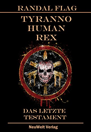 Tyranno Human Rex - Das letzte Testament