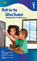 Math for the Gifted Student Grade 1: Challenging Activities for the Advanced Learner