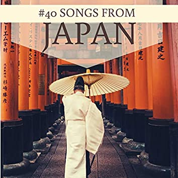#40 Songs from Japan - Music for Mindfulness, Love, Acceptance