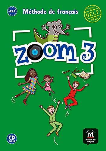 ZOOM 3. Livre de l'élève + CD. A2.1 (FLE NIVEAU SCOLAIRE TVA 5,5%)