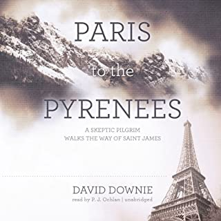 Paris to the Pyrenees     A Skeptic Pilgrim Walks the Way of Saint James              By:                                                                                                                                 David Downie                               Narrated by:                                                                                                                                 P. J. Ochlan                      Length: 11 hrs and 55 mins     2 ratings     Overall 2.5