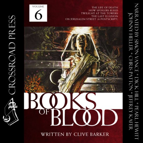 The Books of Blood: Volume 6                   De :                                                                                                                                 Clive Barker                               Lu par :                                                                                                                                 Simon Vance,                                                                                        Dick Hill,                                                                                        Johnny Heller,                   and others                 Durée : 7 h et 11 min     2 notations     Global 4,0