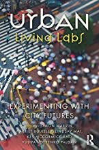 Urban Living Labs: Experimenting with City Futures