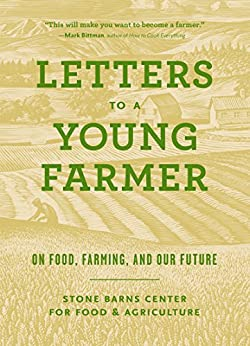 Letters to a Young Farmer: On Food, Farming, and Our Future by [Martha Hodgkins]