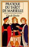 La Pratique du tarot de Marseille - Spiritualité et Divination