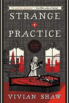 Strange Practice  A Dr Greta Helsing Novel Book 1