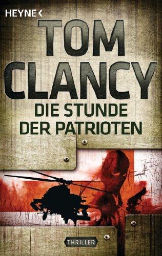 Die Stunde der Patrioten: Thriller (A Jack Ryan Novel 1)