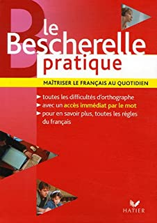 Le Bescherelle pratique : Maitriser le francais au quotidien (French Edition)