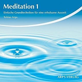 Meditation 1. Einfache Grundtechniken für eine erholsame Auszeit Titelbild