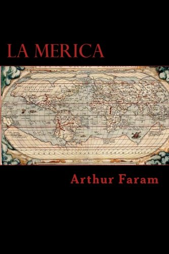 La Merica: The first true history of the colonization of the Americas.