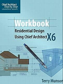 Workbook Residential Design Using Chief Architect X6